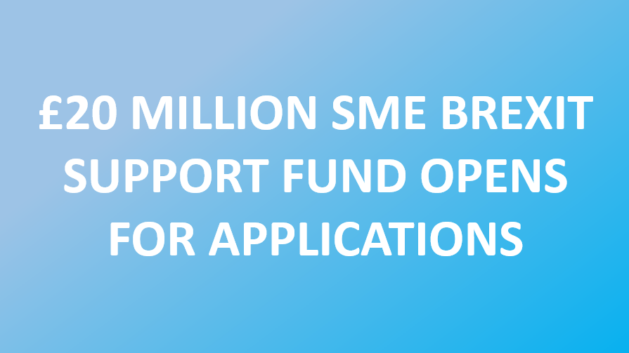 £20 million SME Brexit Support Fund opens for applications